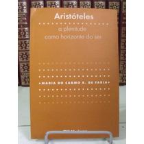 * Livro - Aristóteles A Plenitude Como Horizonte Do Ser