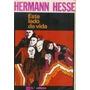 Livro: Este Lado Da Vida - Hermann Hesse - Civilização