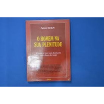 Livro O Homem Na Sua Plenitude Sam Keen