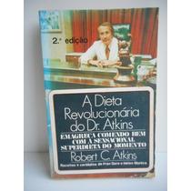 Livro A Dieta Revolucionária Do Dr. Atkins Robert C. Atkins