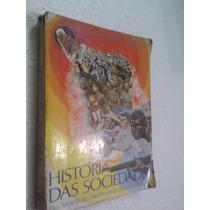 Livro História Das Sociedades - Aquino Jacques Denize Oscar
