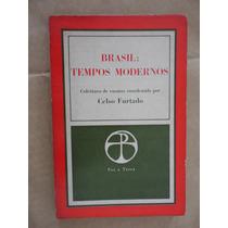 Brasil Tempos Modernos Celso Furtado