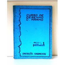 Livro Curso De Desenho C.marmo Construções Fundamentais 1964