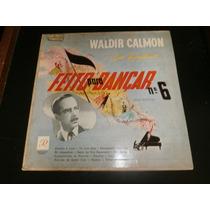 Lp Waldir Calmon - Feito Para Dançar Nº6, Disco Vinil