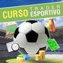 Curso De Trading Esportivo 2015 Técnica R$ 9.000,00 Mensais!
