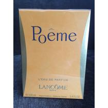 Poême Lancôme E.d.p. Fem.100ml-original Lacrado-frete Grátis