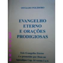 Livro Evangelho Eterno E Oraç~es Prodigiosas Osvaldo Polidor