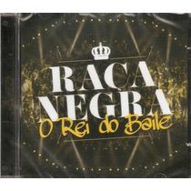 Cd Raça Negra - O Rei Do Baile - Novo***