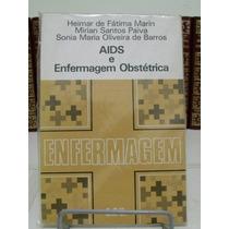 Livro - Aids E Enfermagem Obstétrica - Heimar De Fatima