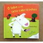 Livro Infantil Com Texturas - O Lobo E Os Sete Cabritinhos