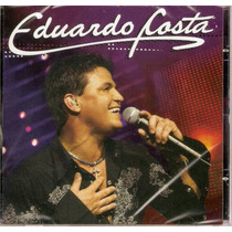 Cd Eduardo Costa - Ao Vivo - Novo***