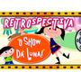 Retrospectiva Animada Tema O Show Da Luna Envio Por E-mail