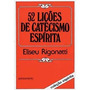 Catecismo Espírita 52 Lições De Eliseu Rigonatti