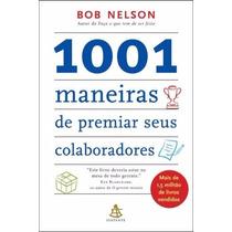 Livro 1001 Maneiras De Premiar Seus Colaboradores Bob Nelson