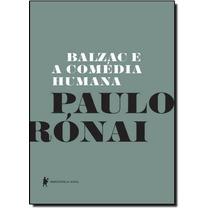 Ebook Balzac E A Comedia Humana - Ronai, Paulo