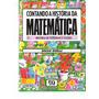 Contando A História Da Matemática 4 - Oscar Guelli