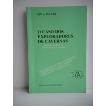 Livro O Caso Dos Exploradores De Cavernas Lonl. Fuller 1976