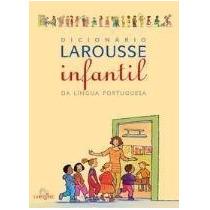 Dicionário Larousse Infantil - Larousse Ilustrado