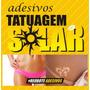 Adesivos Para Tatuagem Solar
