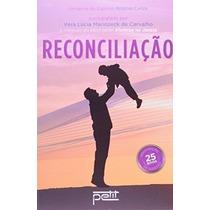 Reconciliação - Romance Do Espírito De Antônio Carlos