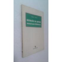 Livro Notação De Autor Manual Para Bibliotecas Donald Lehnus
