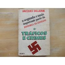 Livro - Tráficos E Crimes - Jacques Delarue