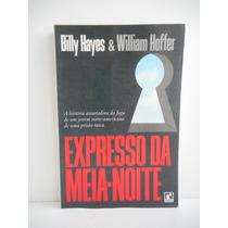 Livro Expresso Da Meia-noite Billy Hayes E William Hoffer
