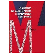 La Formación Del Mediador Familiar Y Su Intervención En El D
