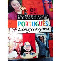 Livro Português: Linguagens 8ª Série - William Roberto Cerej