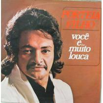 Lp Portela Filho - Você É Muito Louca - 1976 - Continental