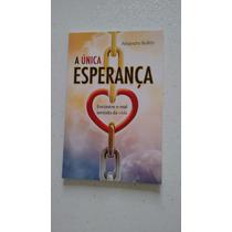 Livro A Ùnica Esperança - Alejando Bullón - 108 Páginas