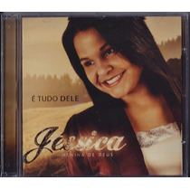 Cd Jéssica Menina De Deus - É Tudo Dele (bônus Playback)