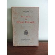 Livro Historias Nossa Historia Viriato Correa 1923 Castilho