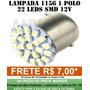 Lampada 1156 1 Polo 22 Leds P/ Ré - Placa Celta E Corsa