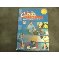 R/m - Livro Club Prisma A1 Nivel Inicial Espanhol P/ Jovens