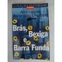 Brás, Bexiga E Barra Funda - Antônio De A. Machado