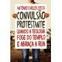 Livro Convulsão Protestante Antônio Carlos Costa