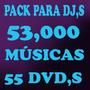 Kit Para Dj Profissional - 53,000 Musicas 55 Dvd,s