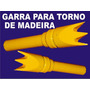 Garra Para Torno De Madeira