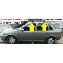Rcak De Teto P/ Corsa Sedan,hatch,wind ,prisma, Celta, Astra