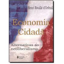 Economia Cidada: Alternativas Ao Neoliberalismo