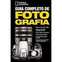Livro Guia Completo De Fotografia National Geographic