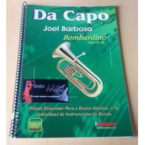 Método/livro/ P/ Bombardino Da Capo Joel Barbosa
