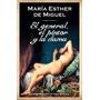El General El Pintor Y La Dama De María Esther De Miguel