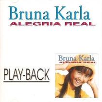 Cd Play-back Bruna Karla - Alegria Real * Lacrado * Original