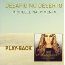 Cd Play-back Michelle Nascimento Desafio No Deserto Lacrado