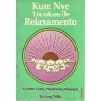 Kum Nye Técnicas De Relaxamento - Livro