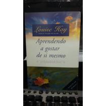 Livro - Aprendendo A Gostar De Si Mesmo - Louise Hay (ip)
