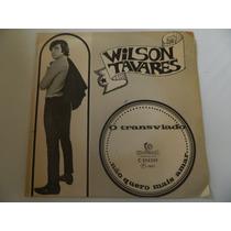 Wilson Tavares 1967 Os Transviados - Compacto /ep 22.02