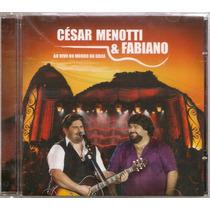 Cd César Menotti E Fabiano - Ao Vivo No Morro Da Urca - Novo